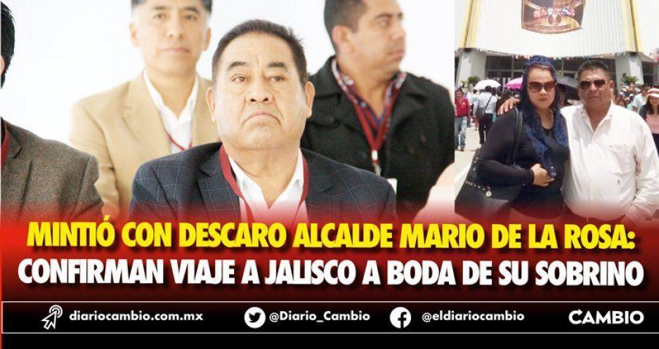 Mintió con descaro alcalde Mario de la Rosa: confirman viaje a Jalisco a boda de su sobrino