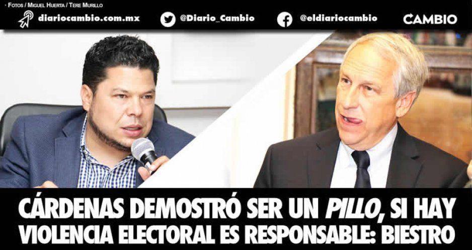 Cárdenas demostró ser un pillo, si hay violencia electoral es responsable: Biestro