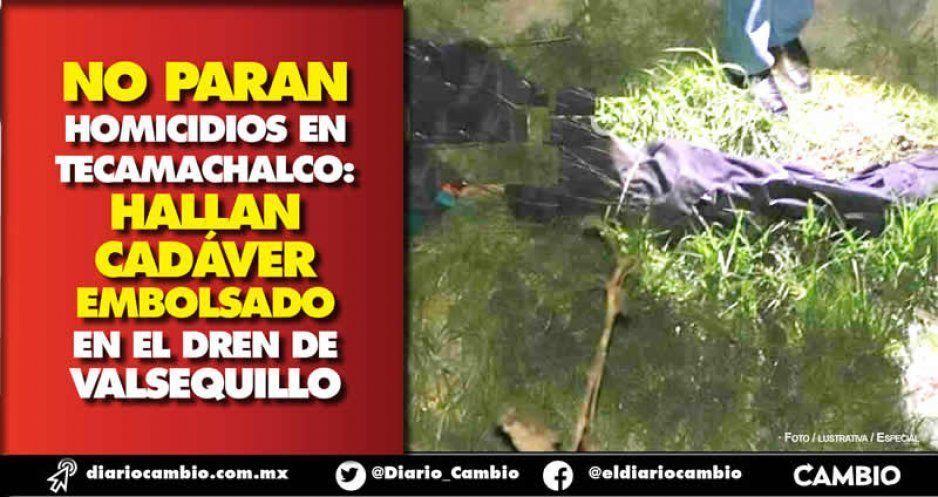 No paran homicidios en Tecamachalco: hallan cadáver embolsado en el dren de Valsequillo