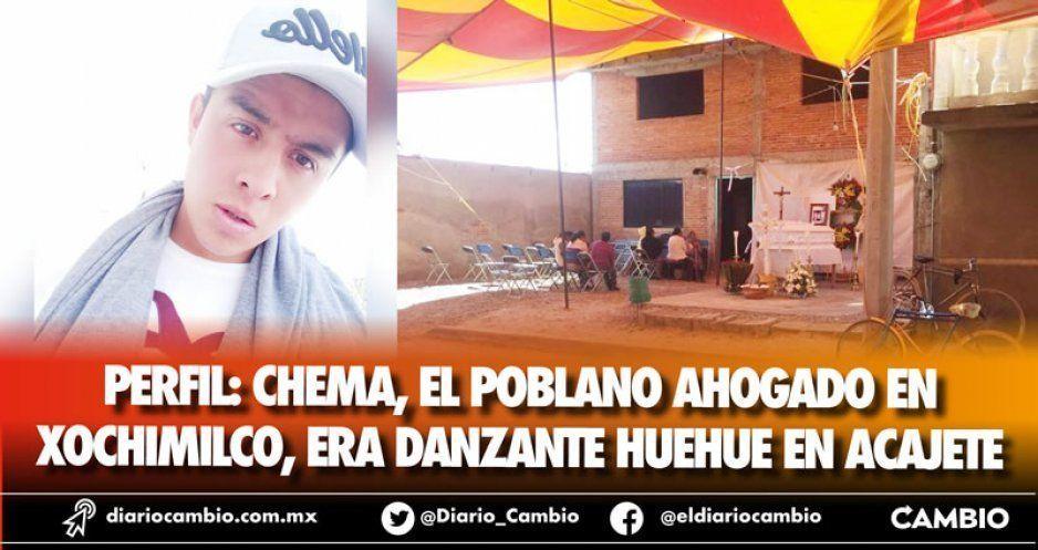 Perfil: Chema, el poblano ahogado en  Xochimilco, era danzante huehue en Acajete