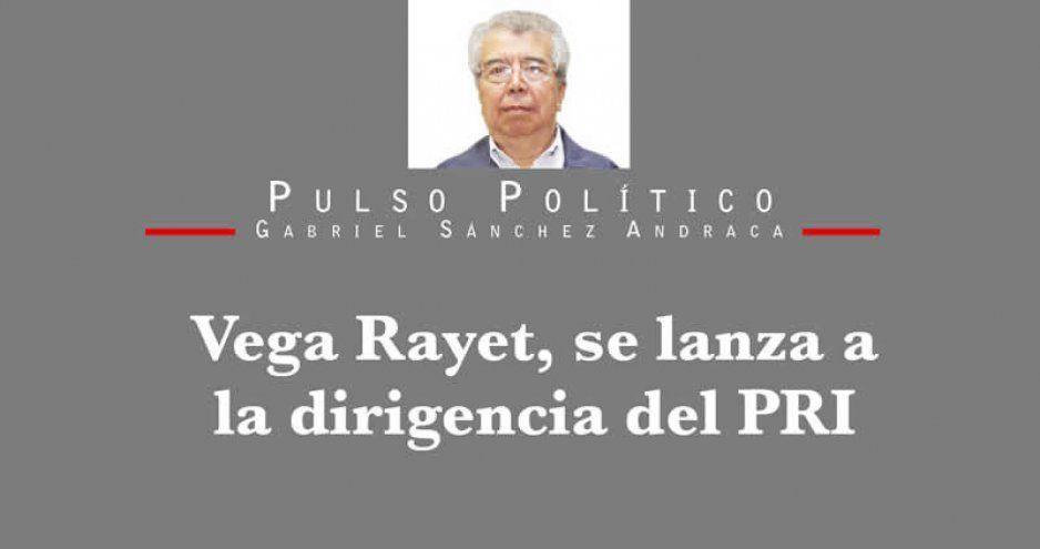 Vega Rayet, se lanza a la dirigencia del PRI