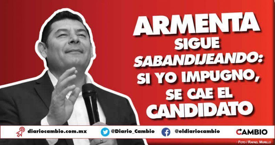Armenta sigue sabandijeando: si yo impugno, se cae el candidato (VIDEO)