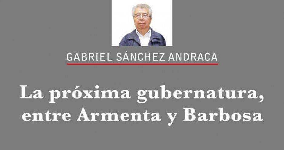 La próxima gubernatura, entre Armenta y Barbosa