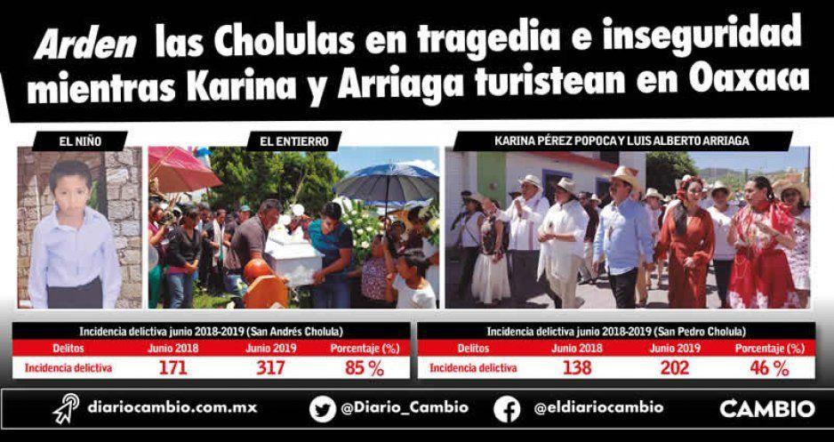 Arden las Cholulas en tragedia e inseguridad mientras Karina y Arriaga turistean en Oaxaca