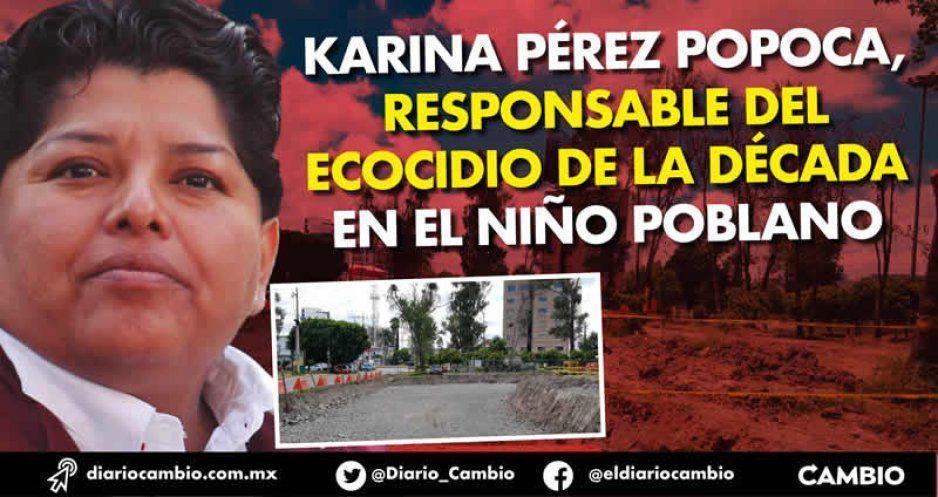 Karina Pérez Popoca, responsable del ecocidio de la década en el Niño Poblano (VIDEO)