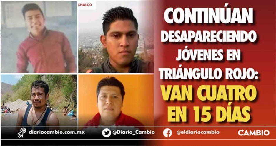 Continúan desapareciendo jóvenes en  Triángulo Rojo: van cuatro en 15 días