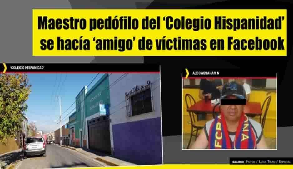Maestro pedófilo del 'Colegio Hispanidad'  se hacía 'amigo' de víctimas en Facebook