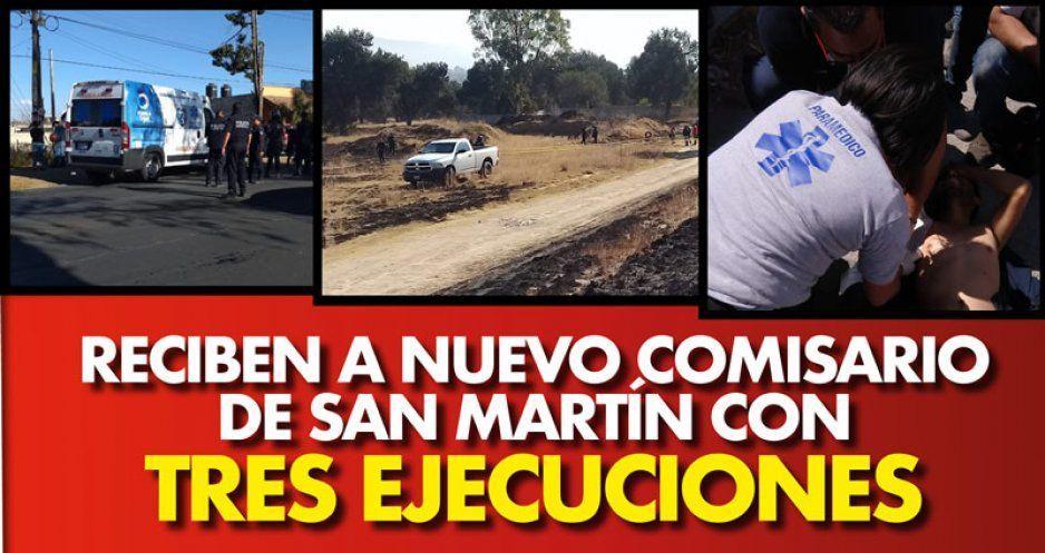 Reciben a nuevo comisario de San Martín con tres ejecuciones