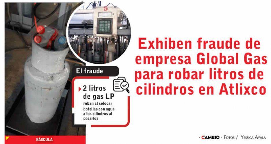 Exhiben fraude de empresa Global Gas para robar litros de cilindros en Atlixco