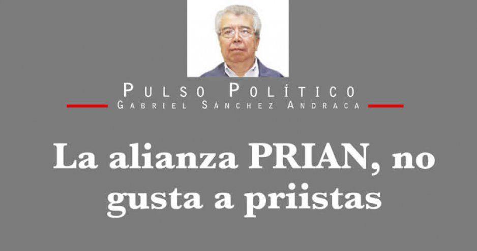 La alianza PRIAN, no gusta a priistas