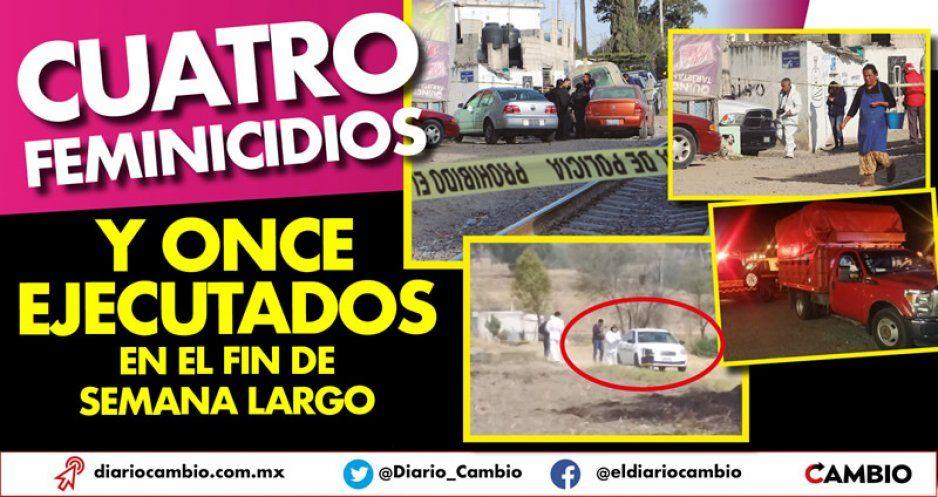 Cuatro feminicidios y once ejecutados en el fin de semana largo