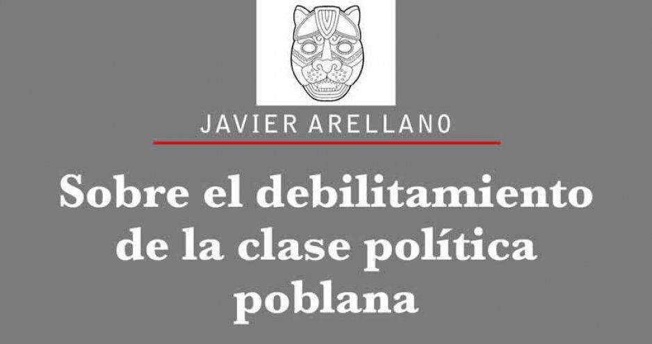 Sobre el debilitamiento de la clase política poblana