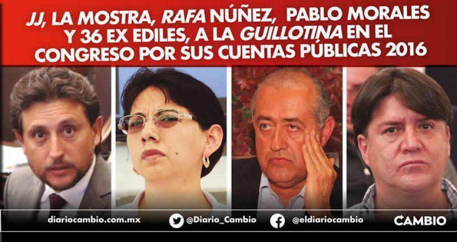 JJ, La Mostra, Rafa Núñez, Pablo Morales y 36 ex ediles, a la guillotina en el Congreso por sus cuentas públicas 2016