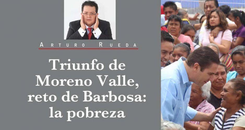 Triunfo de Moreno Valle, reto de Barbosa: la pobreza