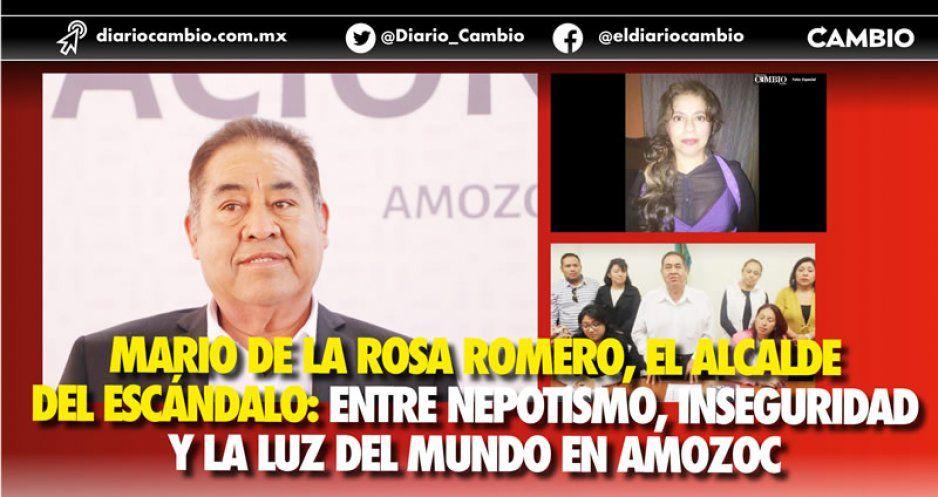 Mario de la Rosa Romero, el alcalde del escándalo: entre nepotismo, inseguridad y La Luz del Mundo en Amozoc