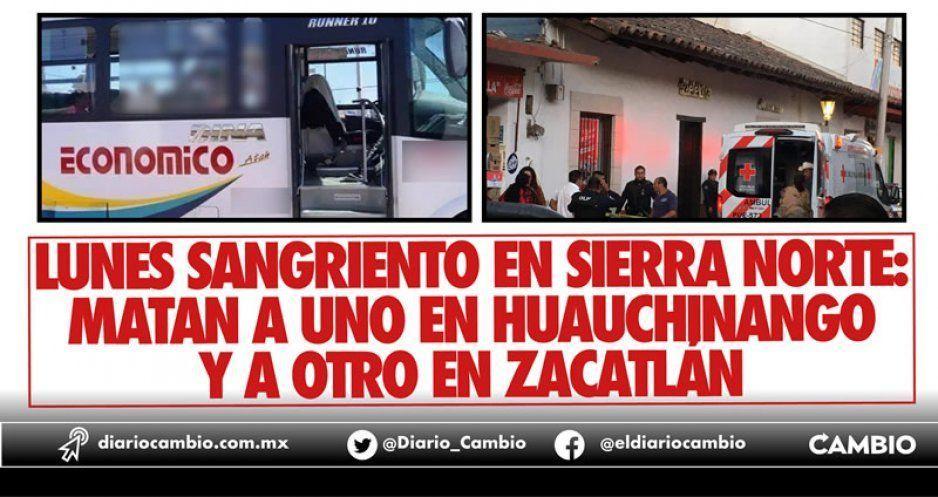 Lunes sangriento en Sierra Norte: matan a  uno en Huauchinango y a otro en Zacatlán