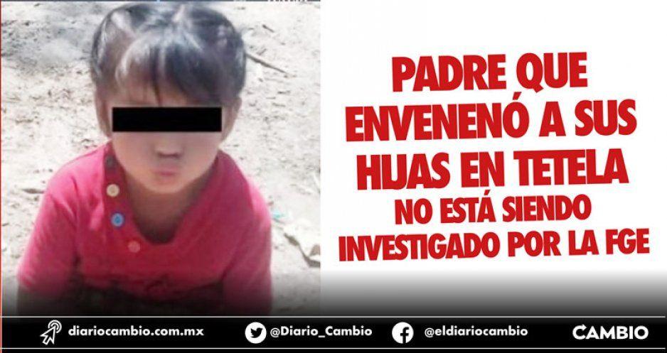 Padre que envenenó a sus tres hijas en Tetela no está siendo investigado por FGE (VIDEO)