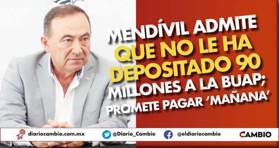 Mendívil como Don Ramón: promete que ahora sí, mañana le paga a la BUAP los 90 millones