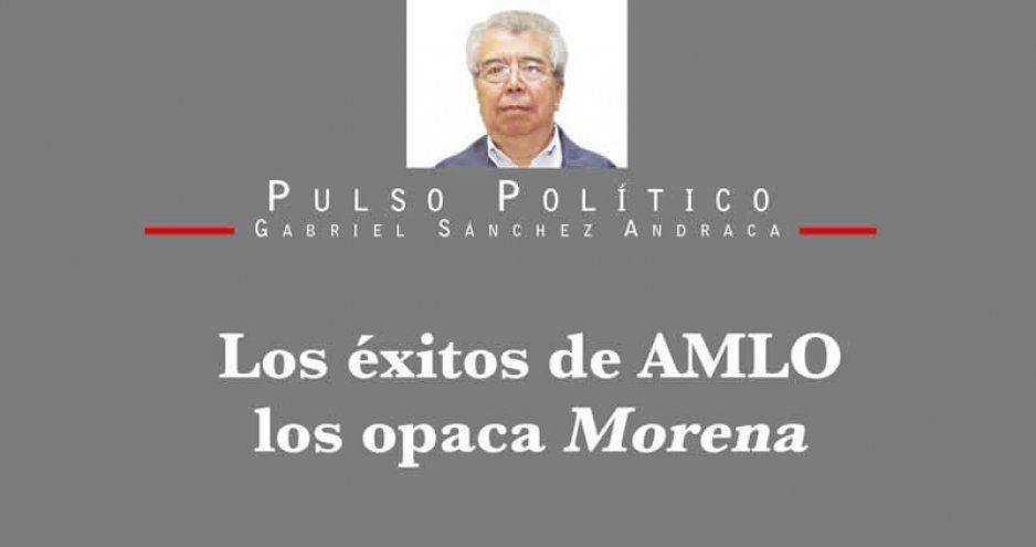 Los éxitos de AMLO los opaca Morena