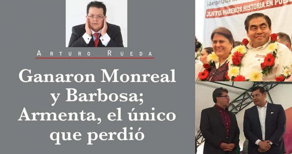 Ganaron Monreal y Barbosa; Armenta, el único que perdió