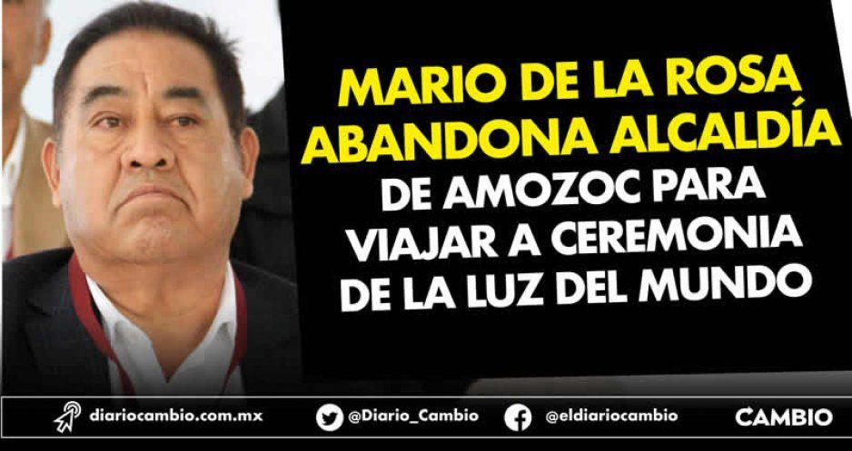 Mario de la Rosa abandona alcaldía de Amozoc para viajar a ceremonia de La Luz del Mundo