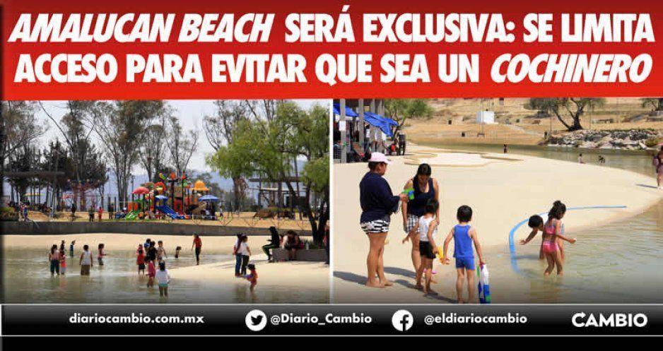 Amalucan Beach será exclusiva: se limita acceso para evitar que sea un cochinero (VIDEO)