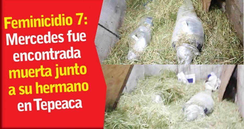 Feminicidio 7: Mercedes fue encontrada muerta junto a su hermano en Tepeaca