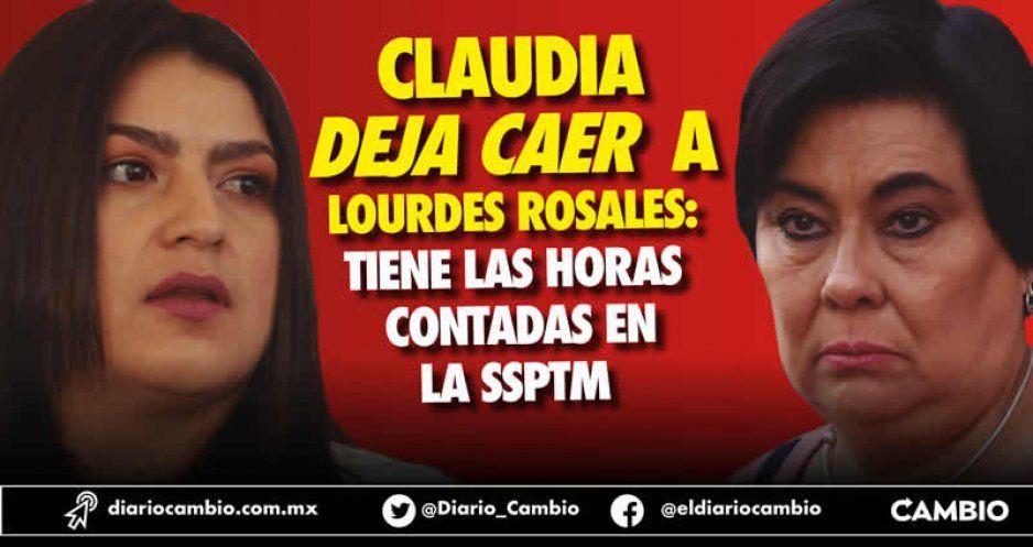 Claudia deja caer a Lourdes Rosales: tiene las horas contadas en la SSPTM