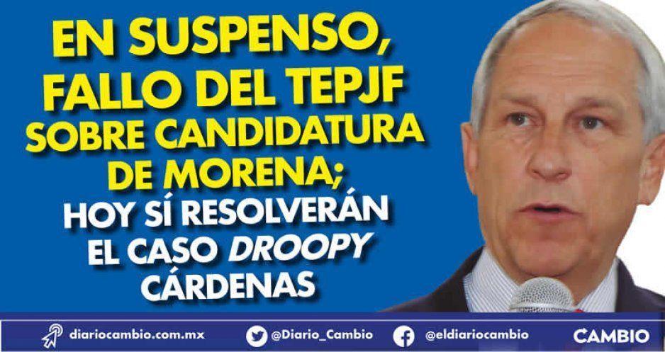 En suspenso, fallo del TEPJF sobre candidatura de Morena; hoy sí resolverán el caso Droopy Cárdenas