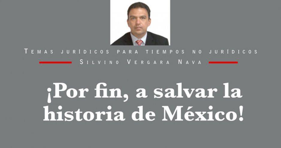 ¡Por fin, a salvar la historia de México!