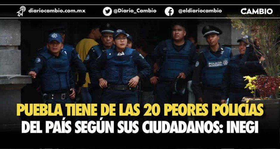 Puebla tiene de las 20 peores policías del país según sus ciudadanos: Inegi