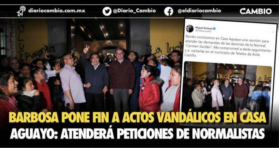 Barbosa desactiva toma de Casa Aguayo y acuerda con normalistas de Teteles (FOTOS)
