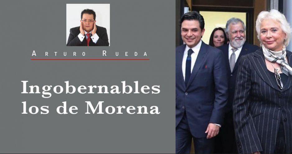 Ingobernables los de Morena