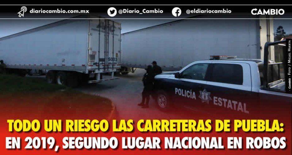 Puebla, segundo en el ranking nacional de robo a transporte de carga