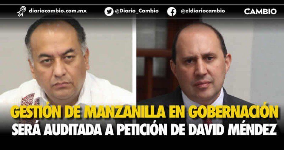 Auditarán gestión de Manzanilla en Segob a petición de David Méndez