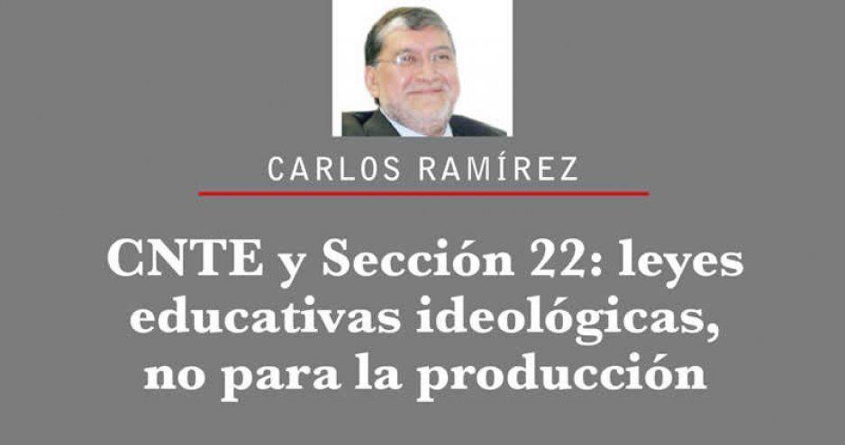 CNTE y Sección 22: leyes educativas  ideológicas, no para la producción