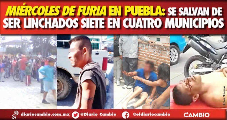 Miércoles de furia en Puebla: se salvan de ser linchados siete en cuatro municipios