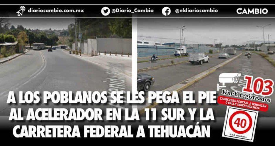 A los poblanos se les pega el pie al acelerador en la 11 Sur y la  Carretera Federal a Tehuacán