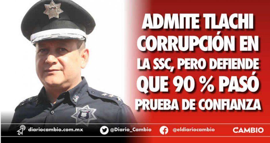 Sí hay corrupción en SGG, acepta Tlachi, pero 90 % pasó el control de confianza
