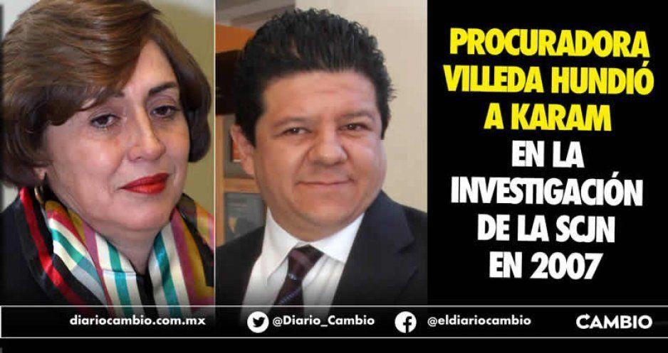 Procuradora Villeda hundió a Karam en la investigación de la SCJN en 2007