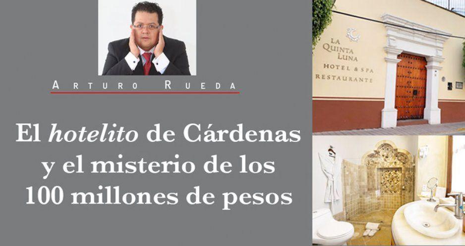 El hotelito de Cárdenas y el misterio de los 100 millones de pesos