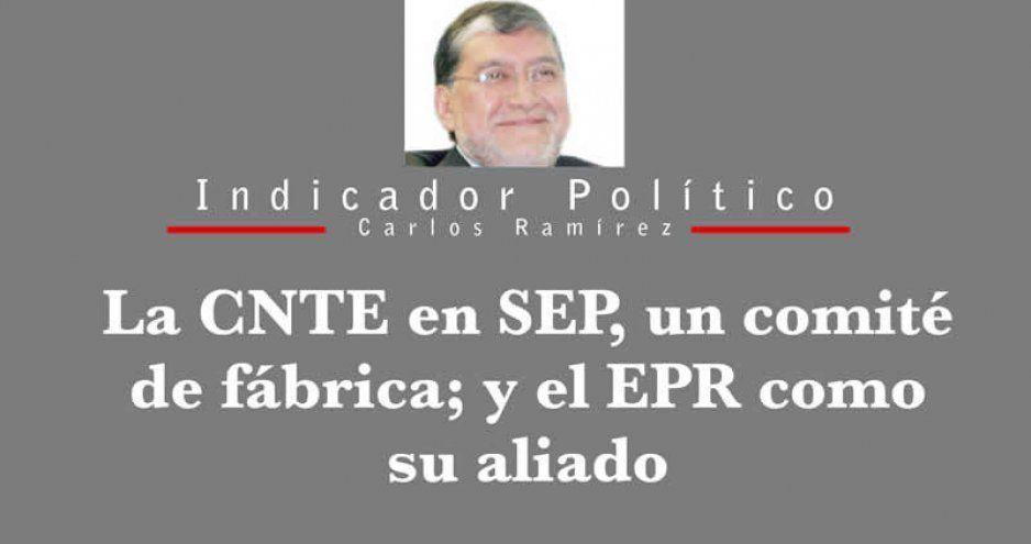 La CNTE en SEP, un comité de fábrica; y el EPR como su aliado