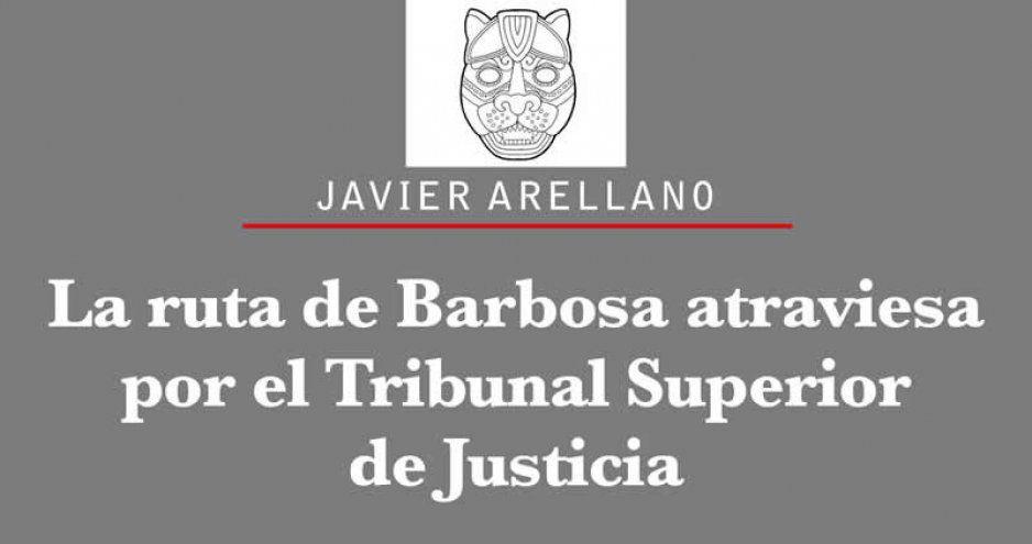 La ruta de Barbosa atraviesa por el Tribunal Superior de Justicia