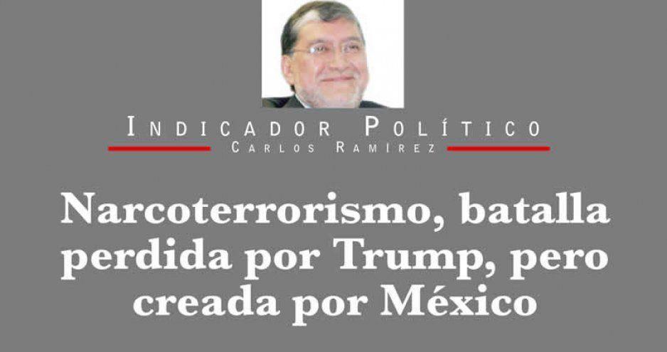 Narcoterrorismo, batalla perdida por Trump, pero creada por México