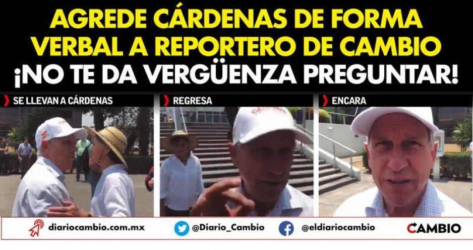 Agrede Cárdenas de forma verbal a reportero de CAMBIO ¡No te da vergüenza preguntar! (VIDEO)