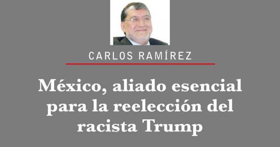 México, aliado esencial para la reelección del racista Trump