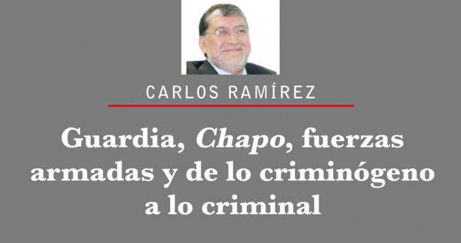 Guardia, Chapo, fuerzas armadas y de lo criminógeno a lo criminal