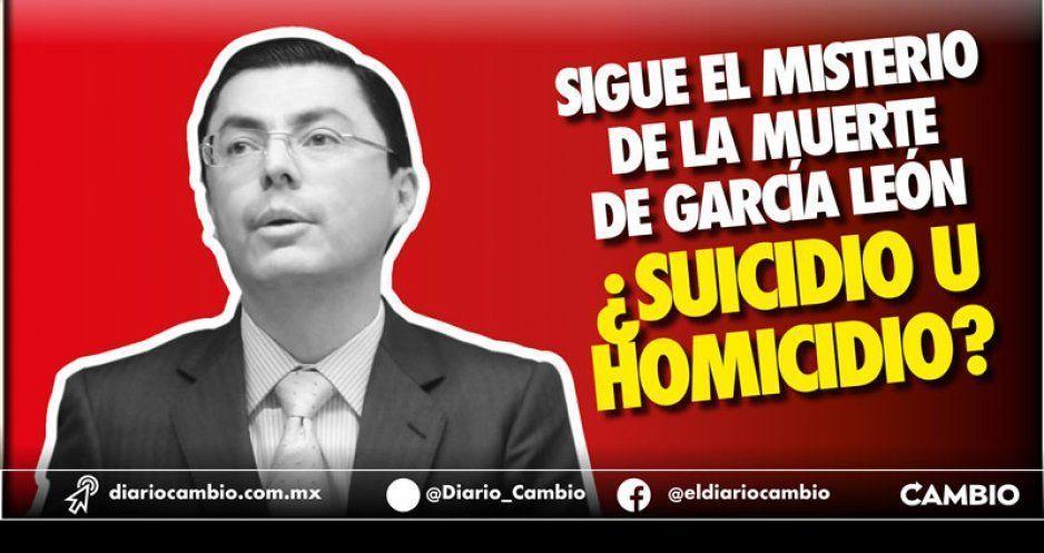 Sigue el misterio de la muerte de García León ¿Suicidio u homicidio?