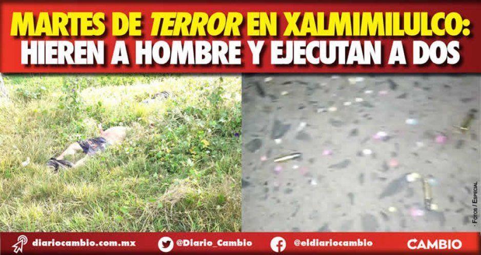Martes de terror en Xalmimilulco: hieren a hombre y ejecutan a dos