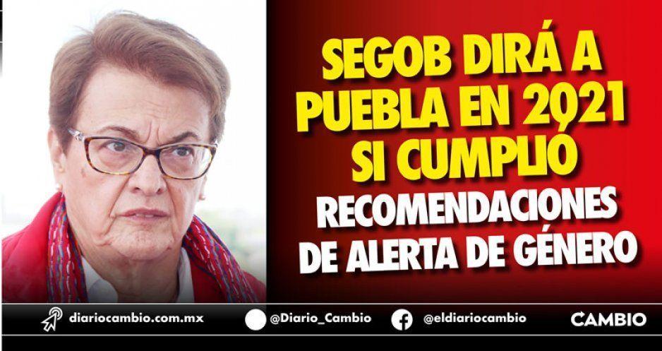 Segob dirá a Puebla en 2021 si cumplió recomendaciones de Alerta de Género